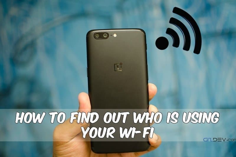 Find Out Who Is Using Your Wi-Fi