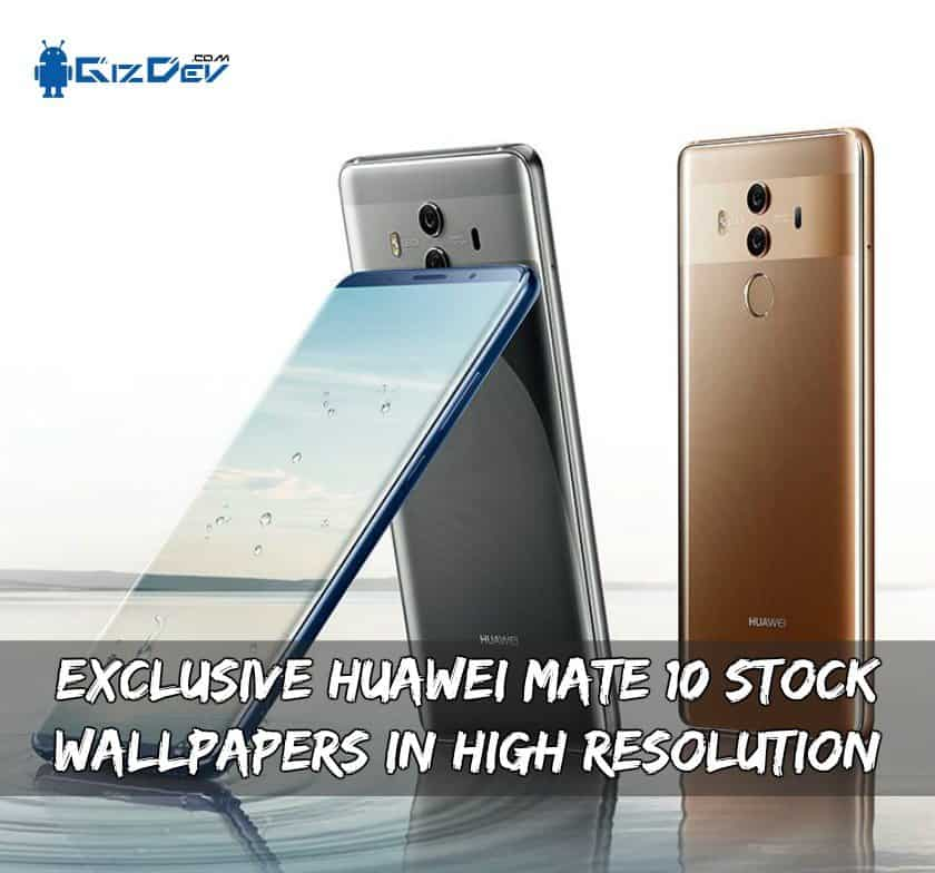 Exclusive Huawei Mate 10 Pro Stock Wallpapers In High Resolution