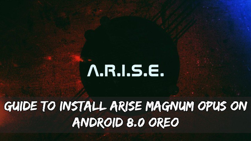 Guide To Install Arise Magnum Opus On Android 8.0 Oreo
