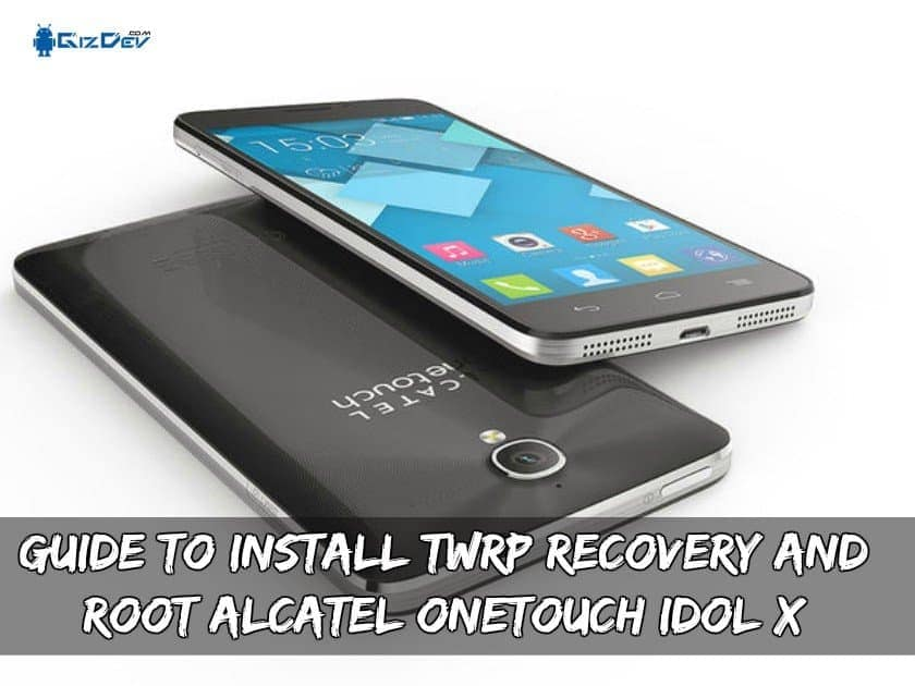 Guide To Install TWRP Recovery And Root Alcatel OneTouch Idol X