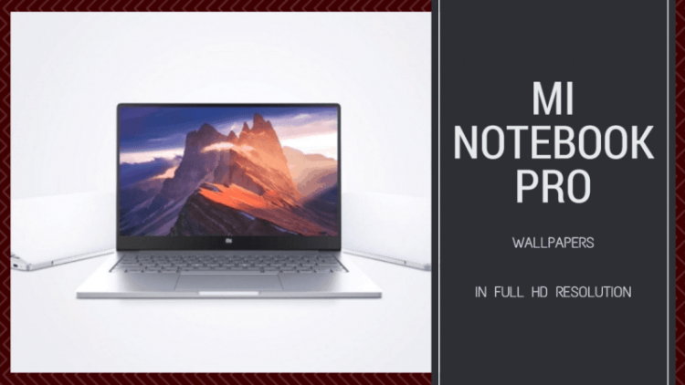 Download Mi Notebook Pro Wallpapers