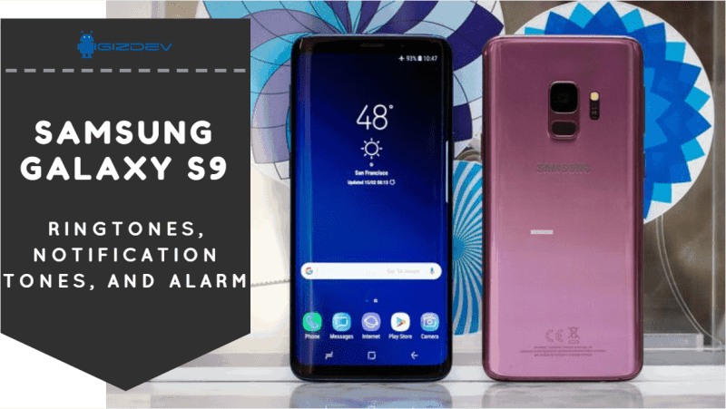 Samsung Galaxy S9 Ringtones, Notification Tones, And Alarm