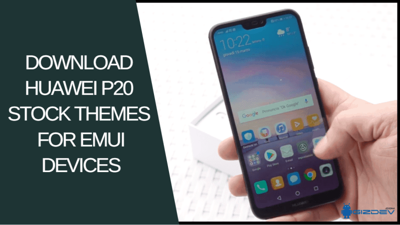 Download Huawei P20 Stock Themes For EMUI Devices