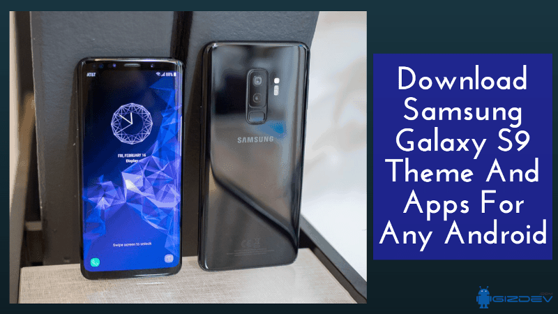 Download Samsung Galaxy S9 Theme And Apps For All Android