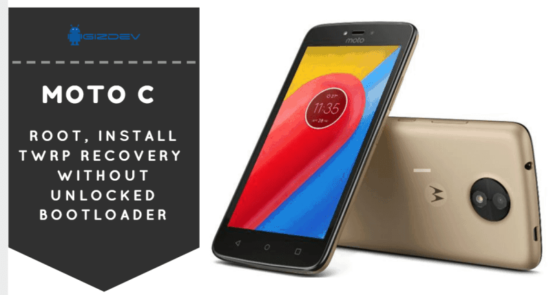 Root, Install TWRP Recovery On Moto C Without Unlocked Bootloader