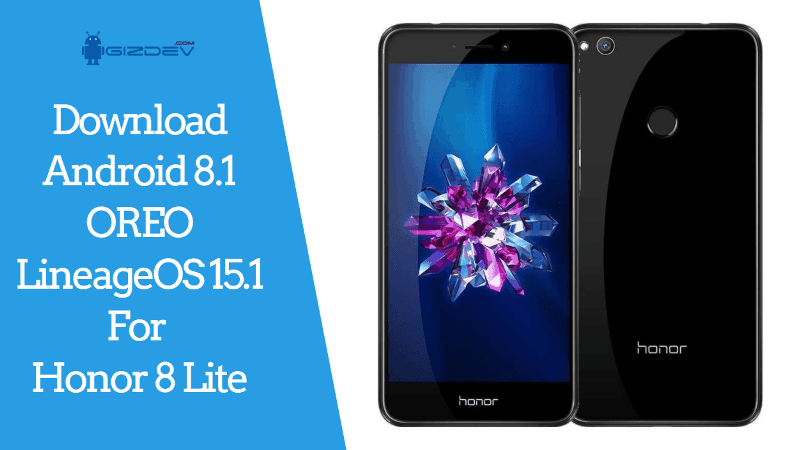 Android 8.1 OREO LineageOS 15.1 For Honor 8 Lite