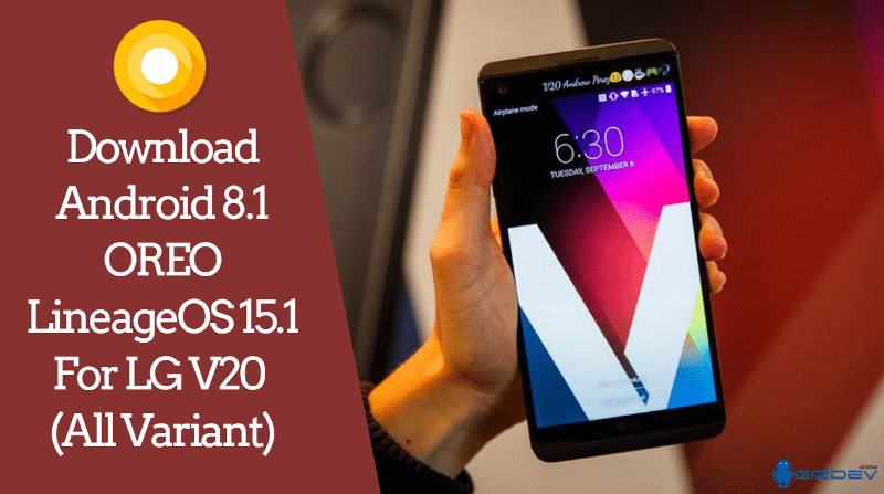 Download Android 8.1 OREO LineageOS 15.1 For LG V20