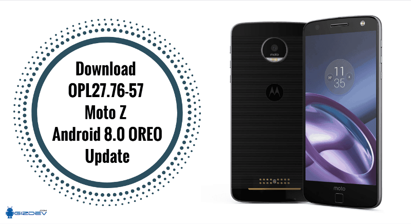 Download OPL27.76-57 Moto Z Android 8.0 OREO Update