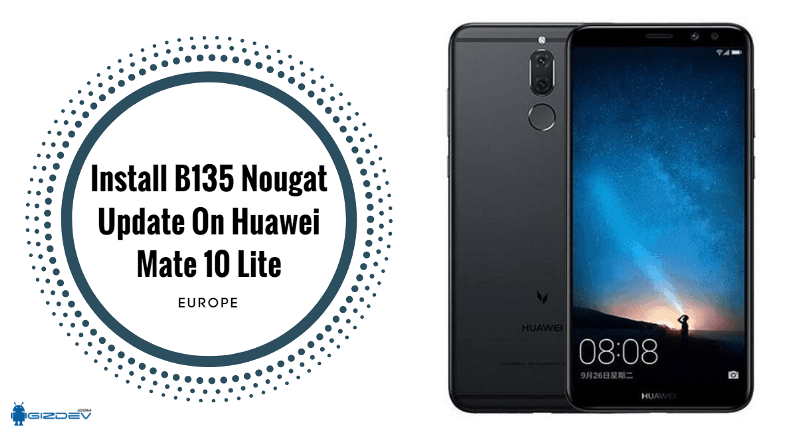 Install B135 Nougat Update On Huawei Mate 10 Lite