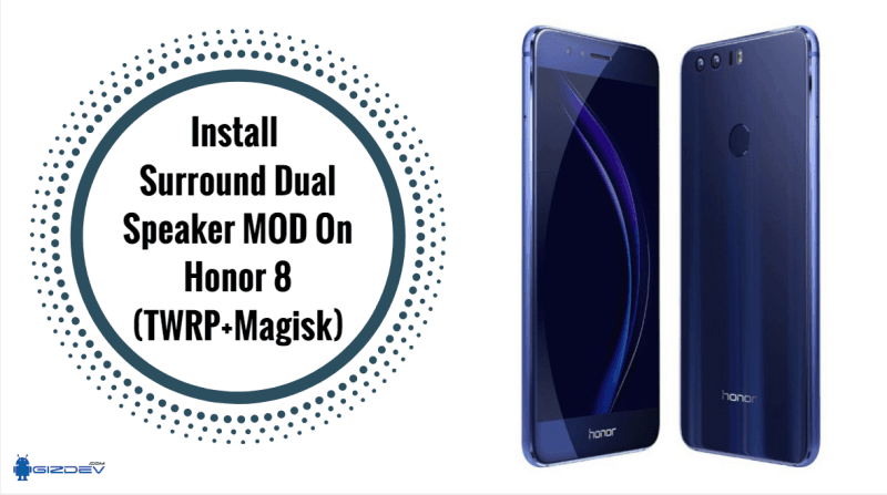 Install Surround Dual Speaker MOD On Honor 8
