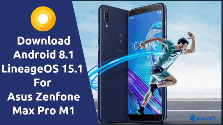 Android 8.1 LineageOS 15.1 For Asus Zenfone Max Pro M1