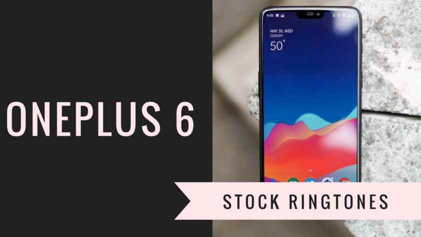 Download Exclusive OnePlus 6 Stock Ringtones In High Quality