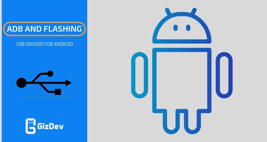 ADB and Flashing USB Drivers for Android