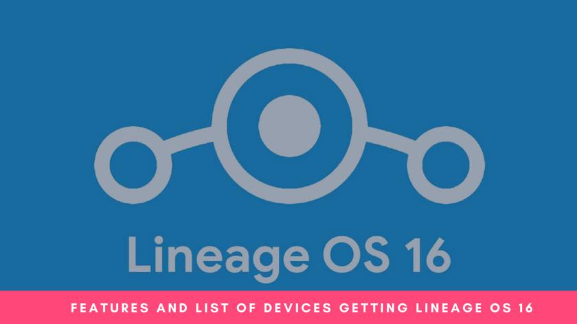 Lineage OS 16 Features And list of devices getting lineage os 16 (1)