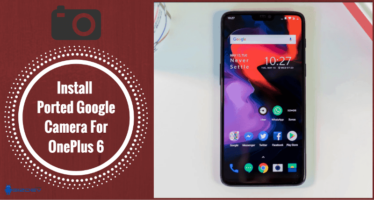 Install Ported Google Camera For OnePlus 6