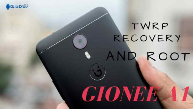 Install TWRP Recovery And Root Gionee A1