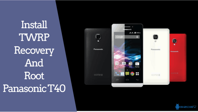 Install TWRP Recovery And Root Panasonic T40