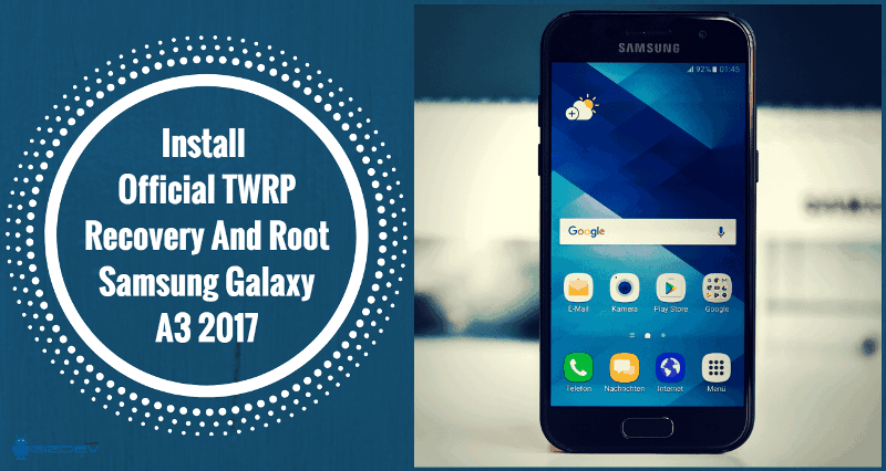 Official TWRP Recovery And Root Samsung Galaxy A3 2017