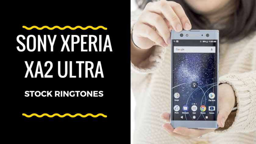 Download Sony Xperia XA2 Ultra Stock Ringtones In High Quality