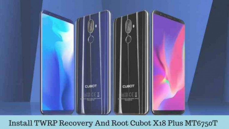 Install TWRP Recovery And Root Cubot X18 Plus