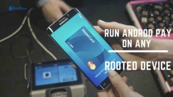 Run Android Pay on any rooted device