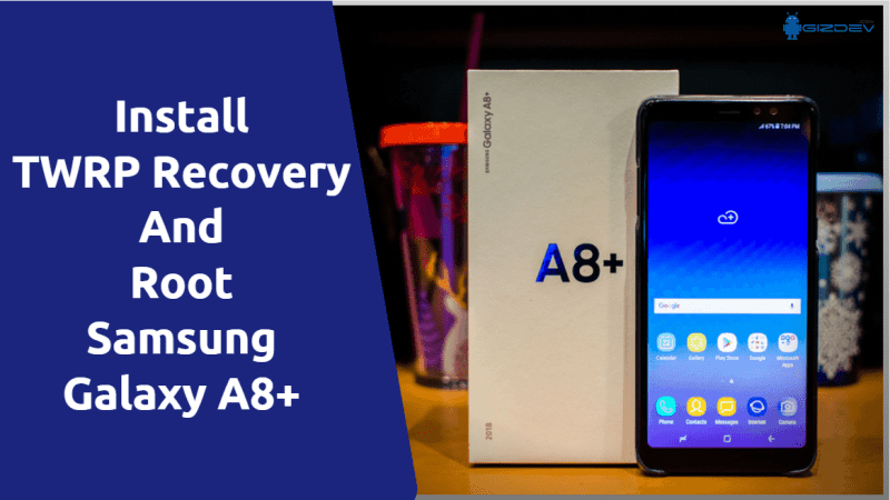 TWRP Recovery And Root Samsung Galaxy A8+