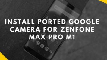 Guide To Install Ported Google Camera For Zenfone Max Pro M1. Follow the post to install modded Gcam on Zenfone Max Pro M1 easily.