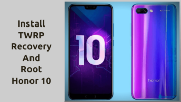 Honor 10 Root Guide