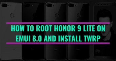 How To Root Honor 9 Lite on EMUI 8.0