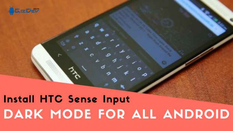 How To Install HTC Sense Input Dark Mod Keyboard for All Android. Follow the post to install the dark background keyboard for all android.