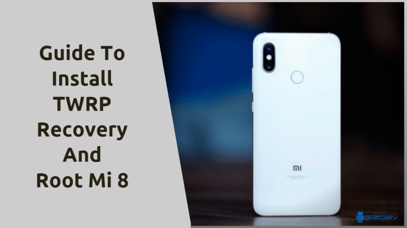 TWRP Recovery And Root Mi 8