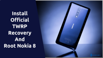 TWRP Recovery And Root Nokia 8