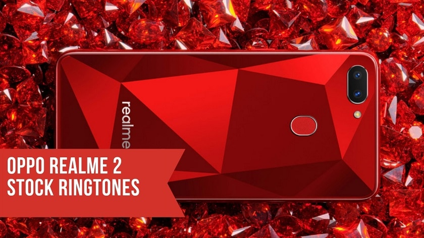 Download OPPO Realme 2 Stock Ringtones In High Resolution. Follow the post to know OPPO Realme 2 Specifications and OPPO Realme 2 Ringtones.