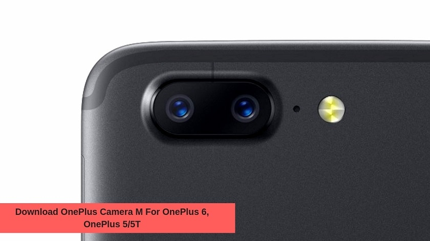 Download OnePlus Camera M For OnePlus 6, OnePlus 5/5T. Follow the post to get the Camera M For OnePlus 5/5T. Follow the post and get the OnePlus Camera M.
