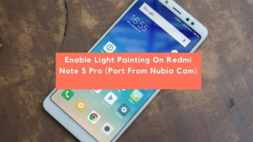 Enable Light Painting On Redmi Note 5 Pro (Port From Nubia Cam). Follow the post to enable Light Painting On Redmi Note 5 Pro. Nubia Camera Port.