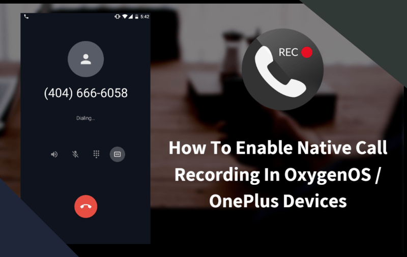 Enable Native Call Recording In OxygenOS