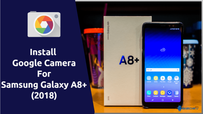 Google Camera For Samsung Galaxy A8+ 2018