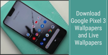 Google Pixel 3 Wallpapers and Live Wallpapers