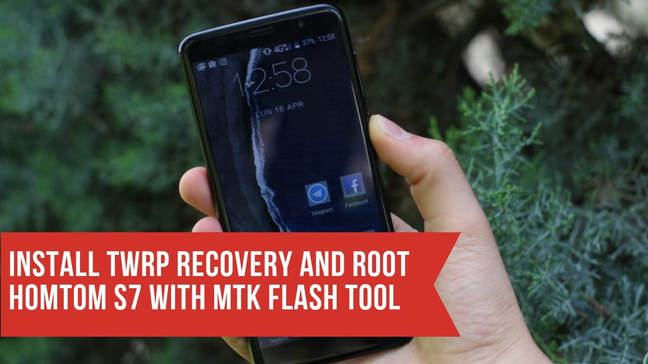 Install TWRP Recovery And Root HOMTOM S7 With MTK Flash Tool. Follow the post to root HOMTOM S7. Follow the steps correctly.