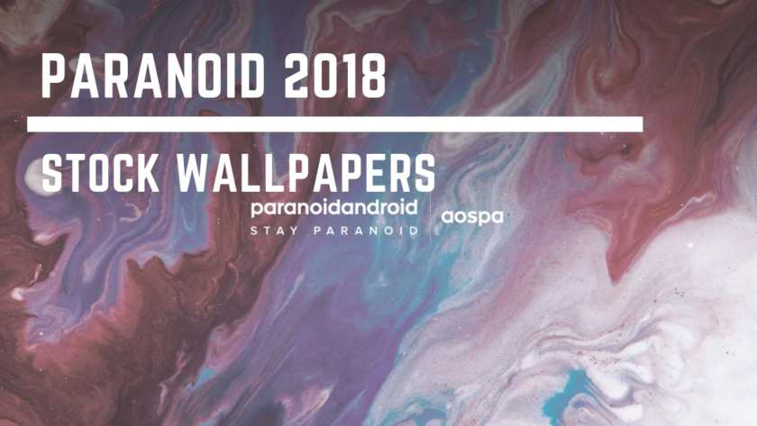 Download Paranoid 2018 Stock Wallpapers In High Resolution. Follow the post to know about Paranoid 2018 ROM and Paranoid 2018 Wallpapers.