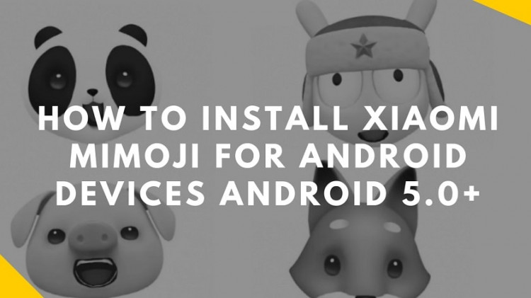 How To Install Xiaomi Mimoji For Android Devices Android 5.0+. Follow the post to get Xiaomi Mimoji For Android Devices.