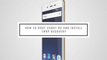 How To Root Cubot R9 And Install TWRP Recovery (Working Method). Follow the post to get root on Cubot R9. Follow steps correctly.