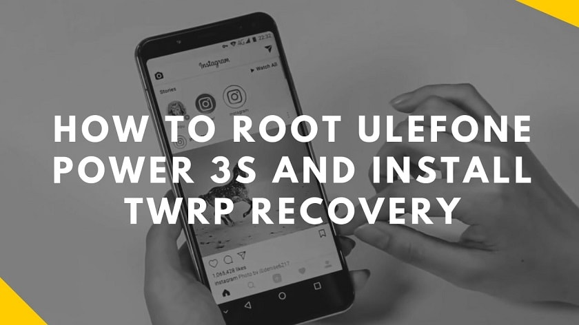 How To Root Ulefone Power 3S And Install TWRP Recovery