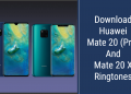 Huawei Mate 20 (Pro) And Mate 20 X Ringtones