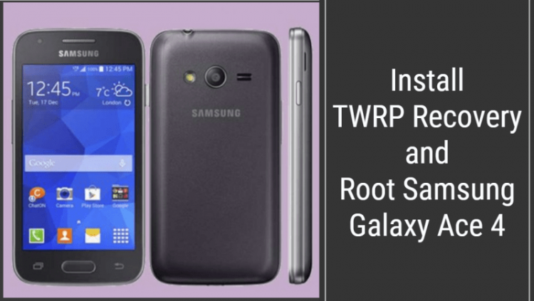 TWRP Recovery and Root Samsung Galaxy Ace 4
