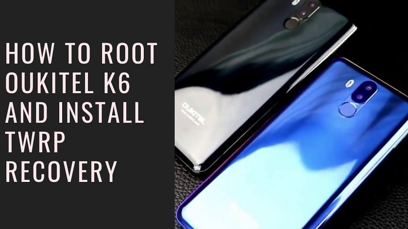 How To Root Oukitel K6 And Install TWRP Recovery. Follow the post to get root on Oukitel K6. Follow steps correctly.