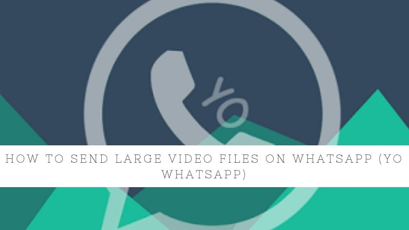 How To Send Large Video Files On WhatsApp (Yo WhatsApp). Follow the post send WhatsApp Maximum Video size videos.