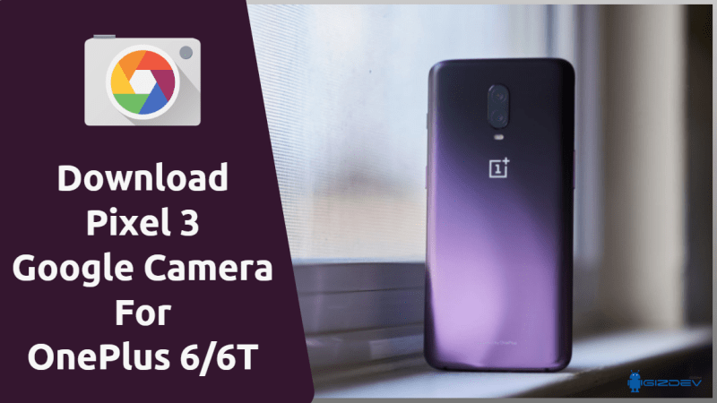 Pixel 3 Google Camera For OnePlus 6-6T