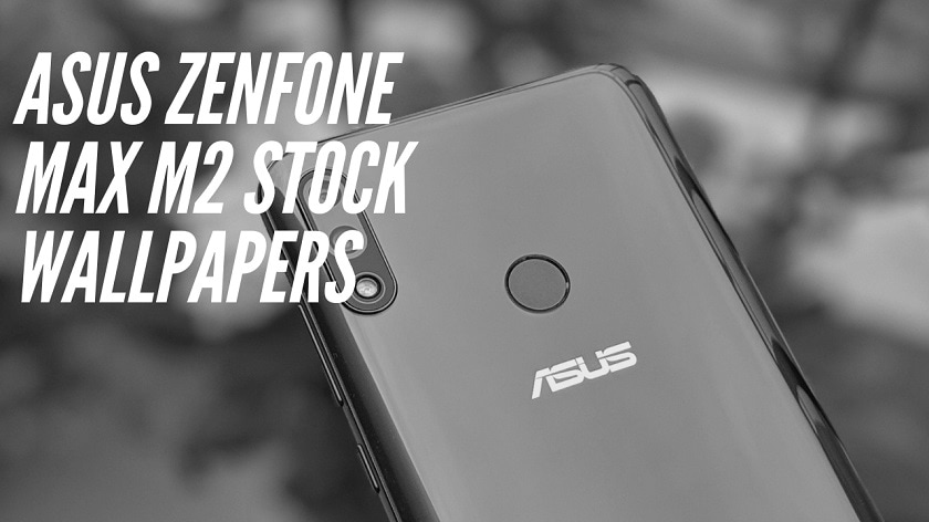Download Asus Zenfone Max M2 Stock Wallpapers In High Resolution
