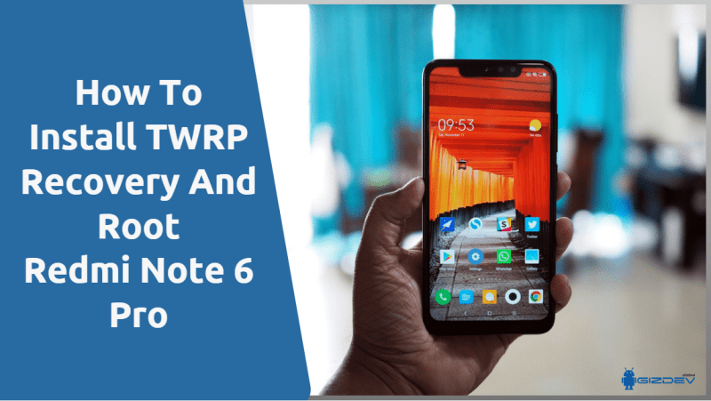 TWRP And Root Redmi Note 6 Pro
